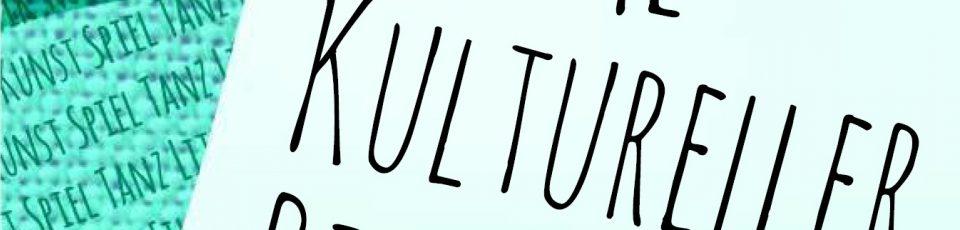 Raum schaffen für kulturelle Bildungsprozesse