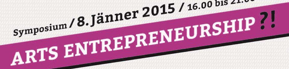 Arts Entrepreneurship: Künstlerisch-kulturelles Unternehmertum?!
