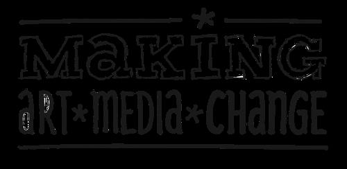 logo making art making media making change