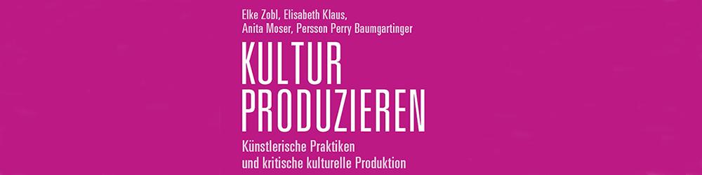 Auszug aus dem Titelbild von Kultur produzieren